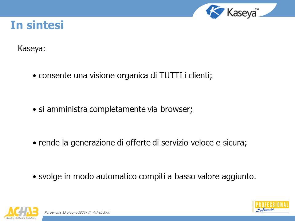 In sintesi Kaseya: consente una visione organica di TUTTI i clienti;