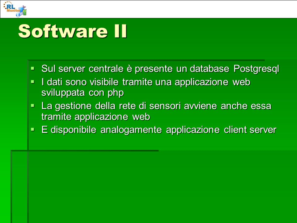 Software II Sul server centrale è presente un database Postgresql