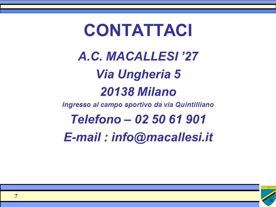 CONTATTACI A.C. MACALLESI '27 Via Ungheria 5 20138 Milano
