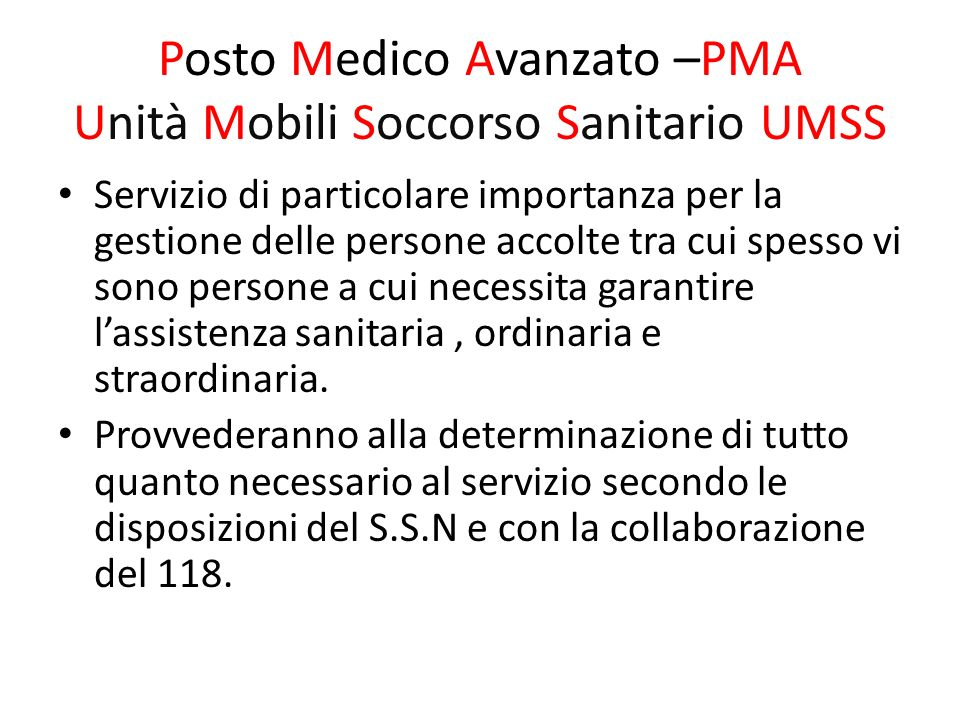 Posto Medico Avanzato –PMA Unità Mobili Soccorso Sanitario UMSS