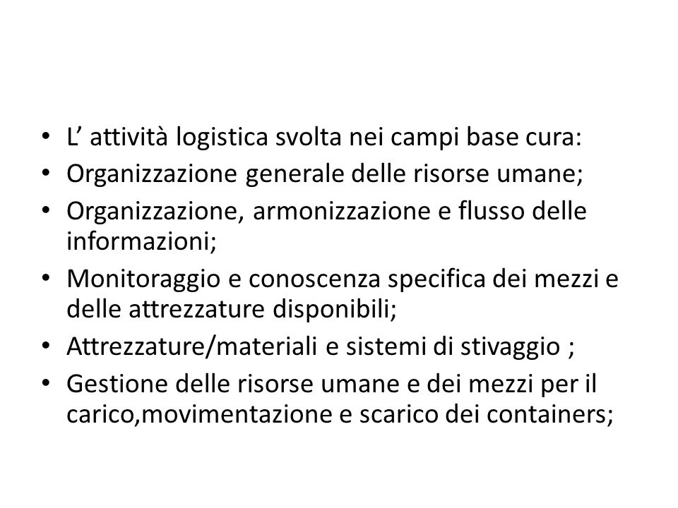 L' attività logistica svolta nei campi base cura: