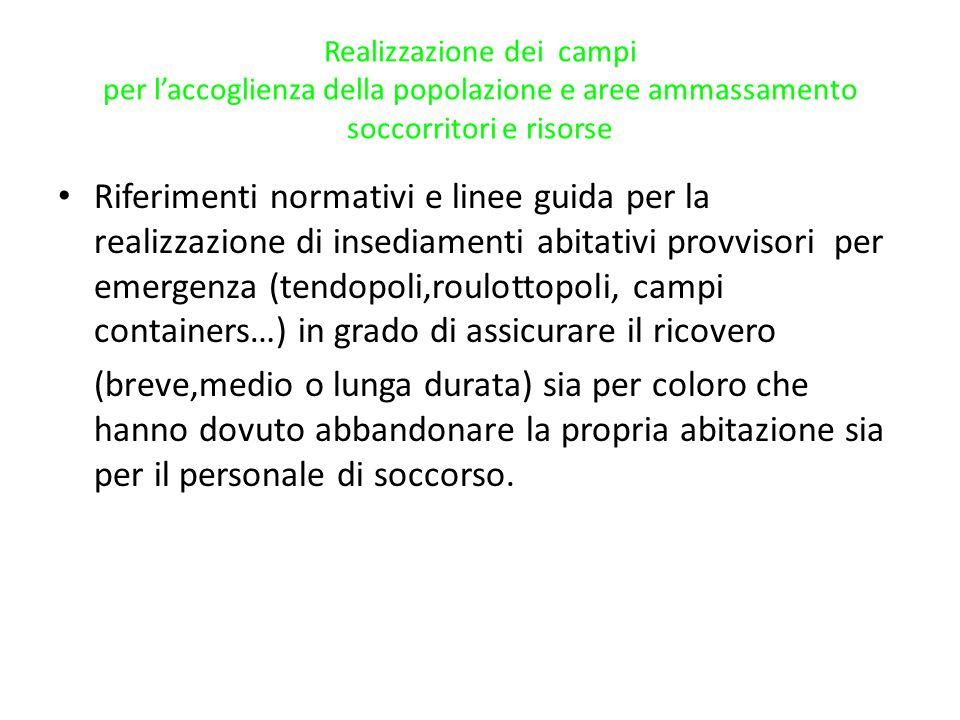 Realizzazione dei campi per l'accoglienza della popolazione e aree ammassamento soccorritori e risorse