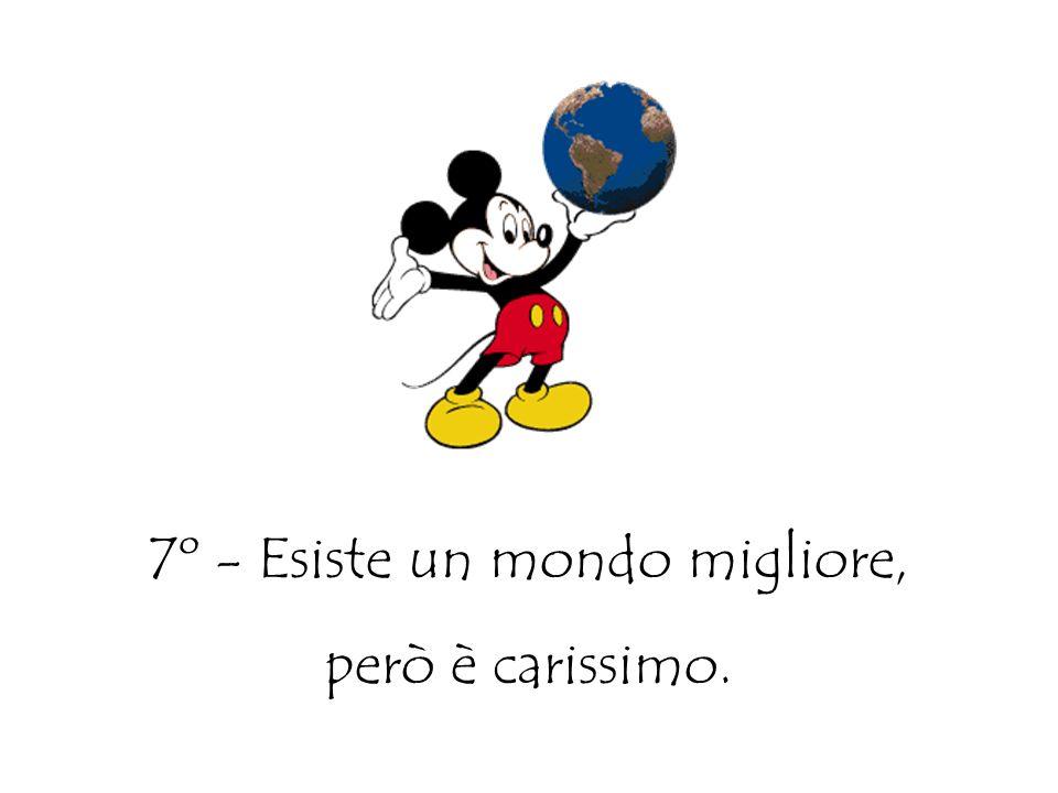 7º - Esiste un mondo migliore,