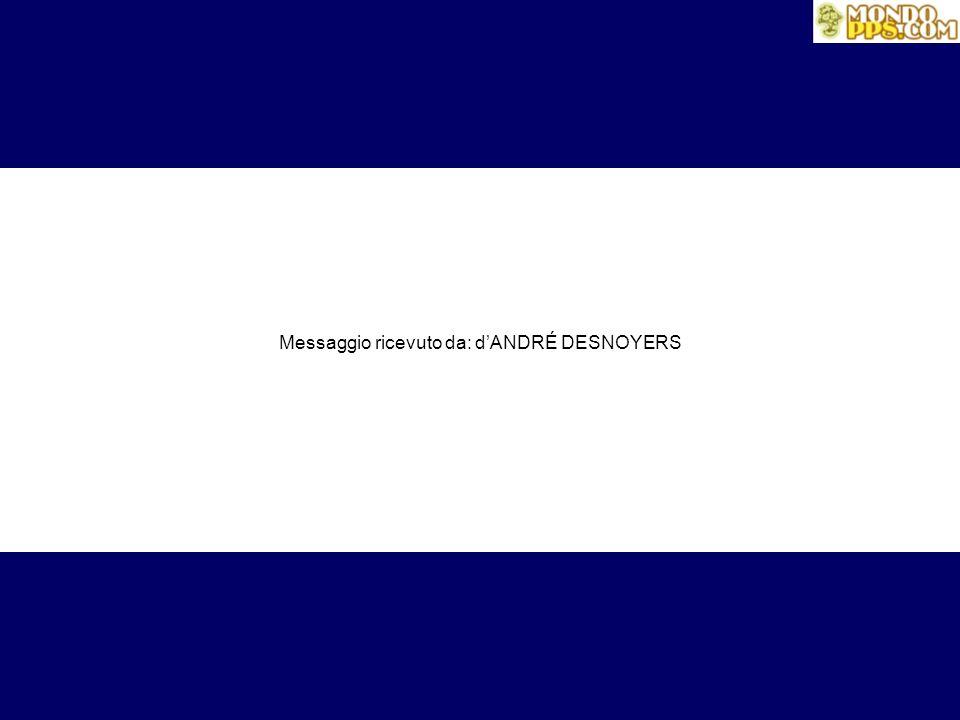 Messaggio ricevuto da: d'ANDRÉ DESNOYERS