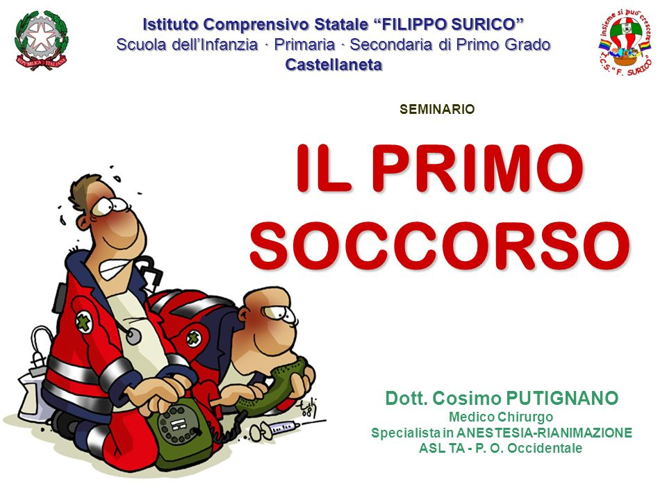 IL PRIMO SOCCORSO Dott. Cosimo PUTIGNANO
