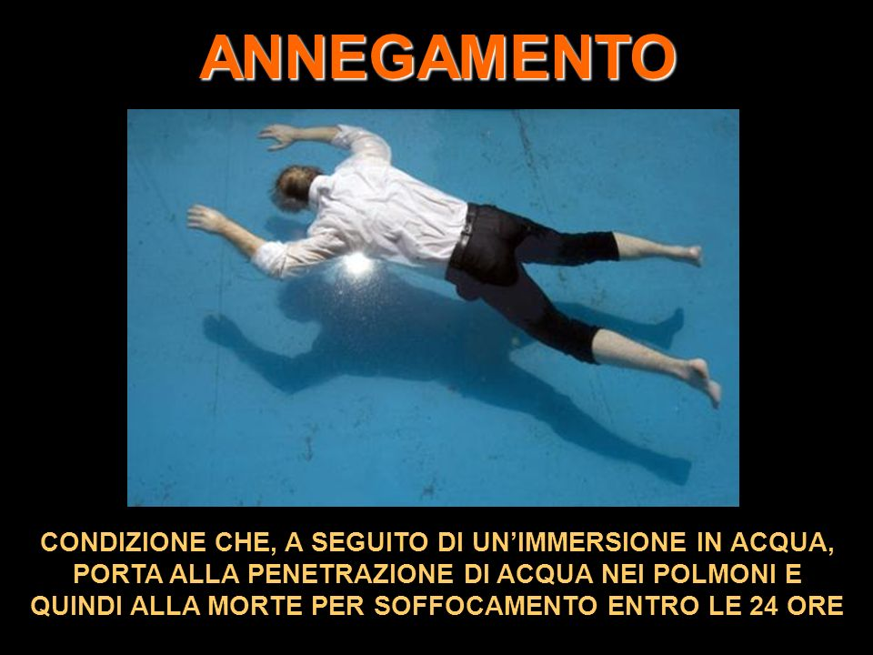 ANNEGAMENTO CONDIZIONE CHE, A SEGUITO DI UN'IMMERSIONE IN ACQUA,