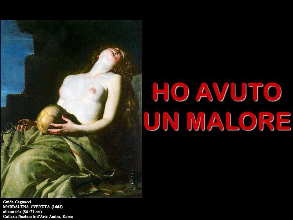 HO AVUTO UN MALORE Guido Cagnacci MADDALENA SVENUTA (1663)