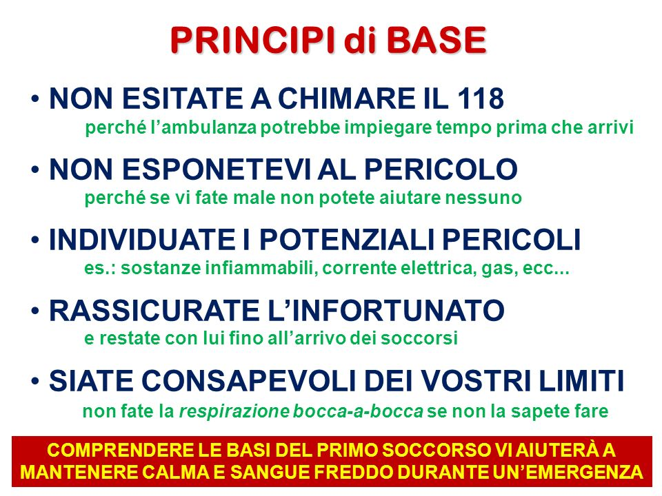 PRINCIPI di BASE NON ESITATE A CHIMARE IL 118