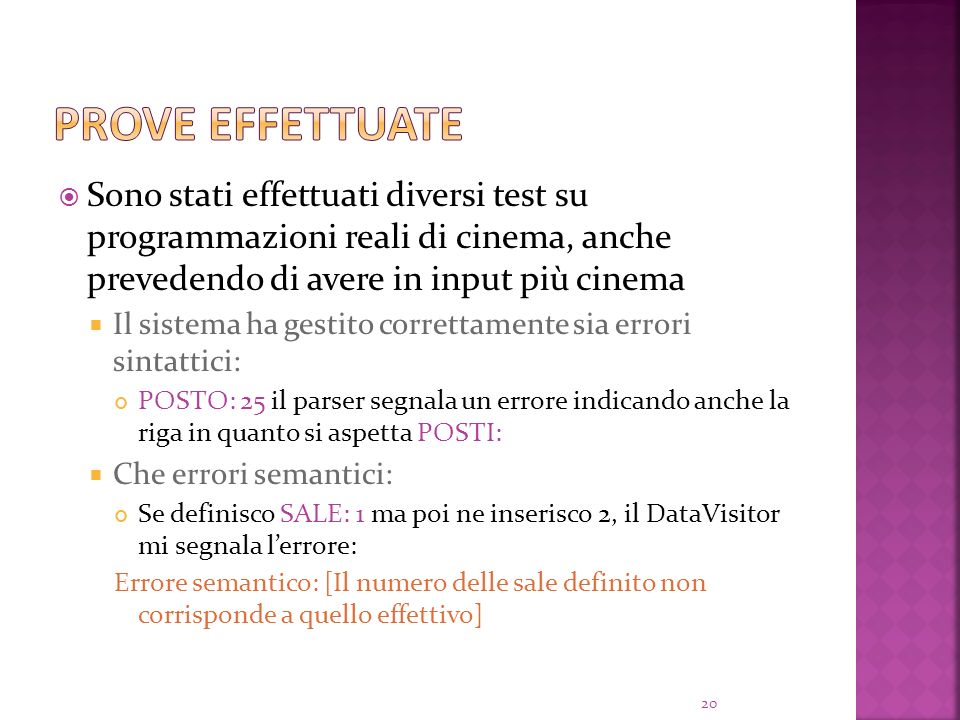 Prove effettuate Sono stati effettuati diversi test su programmazioni reali di cinema, anche prevedendo di avere in input più cinema.