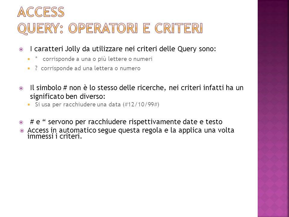Access Query: operatori e criteri