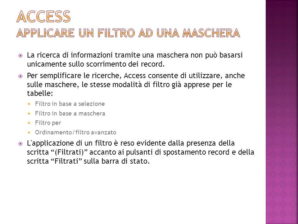 Access APPLICARE UN FILTRO AD UNA MASCHERA