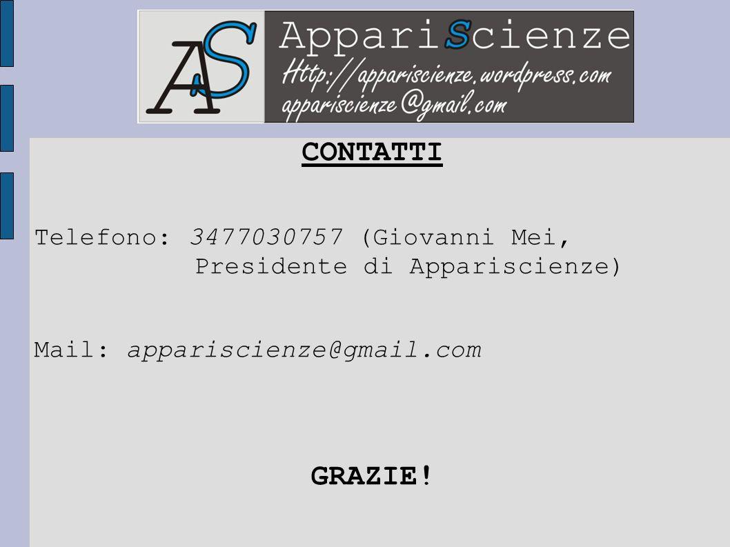 CONTATTITelefono: 3477030757 (Giovanni Mei, Presidente di Appariscienze) Mail: appariscienze@gmail.com.