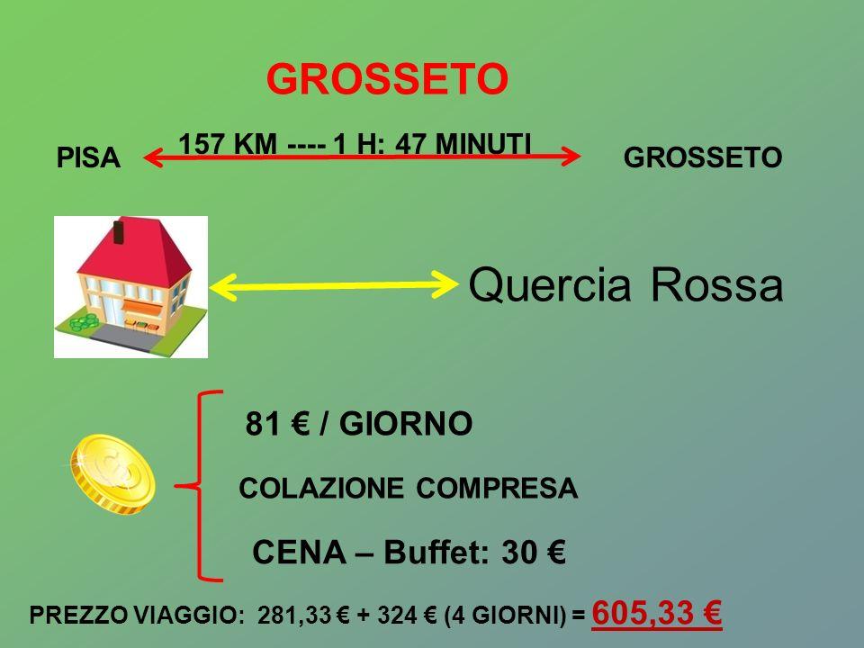 Quercia Rossa GROSSETO 81 € / GIORNO CENA – Buffet: 30 €