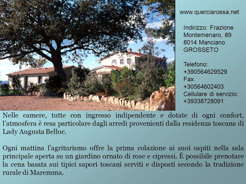 www.querciarossa.net Indirizzo: Frazione Montemenaro, 89. 8014 Manciano. GROSSETO. Telefono: +390564629529.