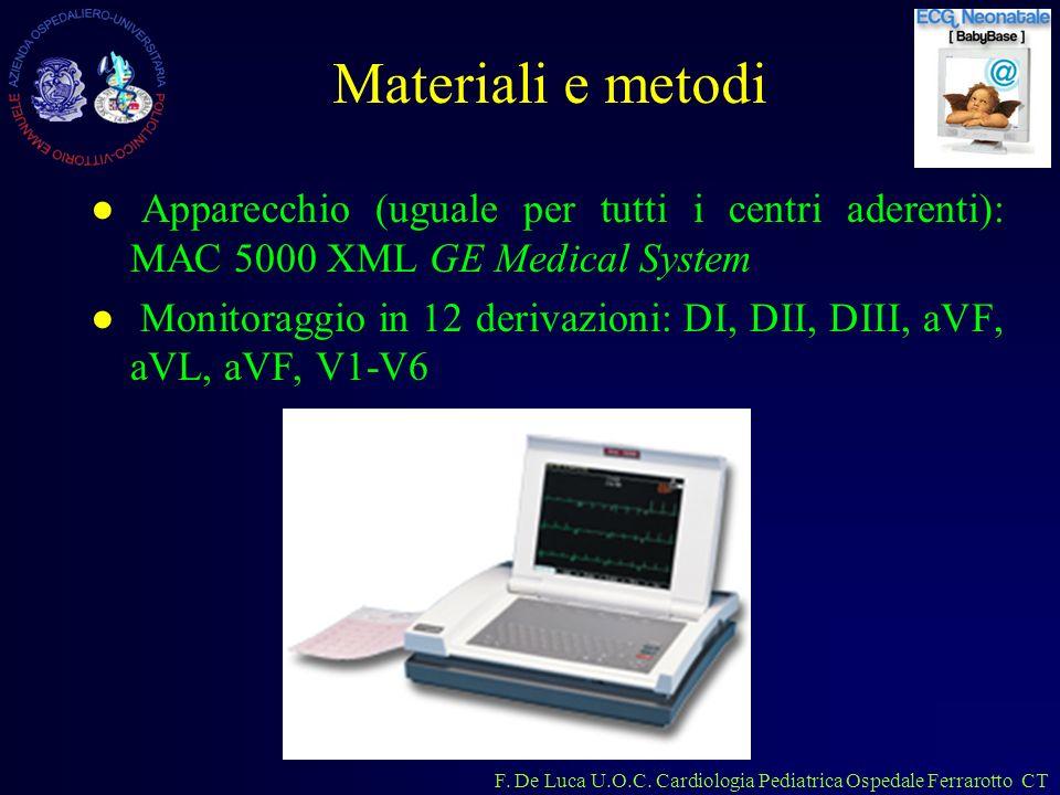 Materiali e metodi Apparecchio (uguale per tutti i centri aderenti): MAC 5000 XML GE Medical System.
