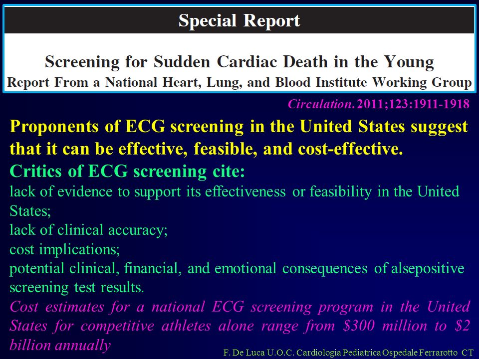 Critics of ECG screening cite: