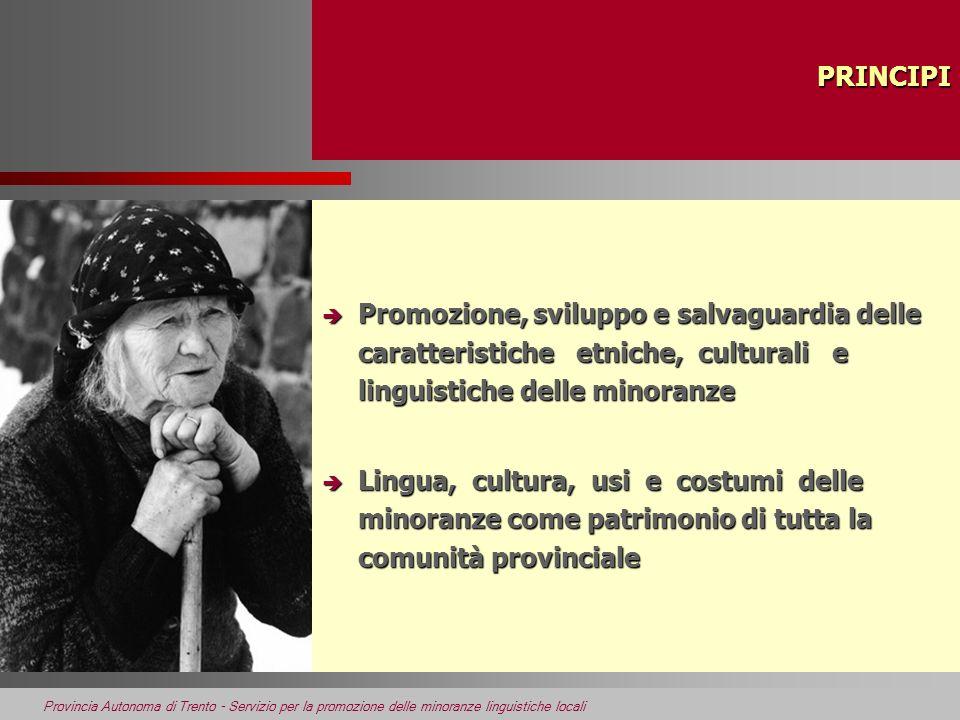 PRINCIPI Promozione, sviluppo e salvaguardia delle caratteristiche etniche, culturali e linguistiche delle minoranze.