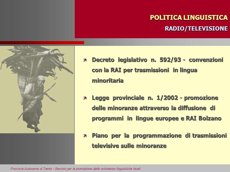 POLITICA LINGUISTICA RADIO/TELEVISIONE