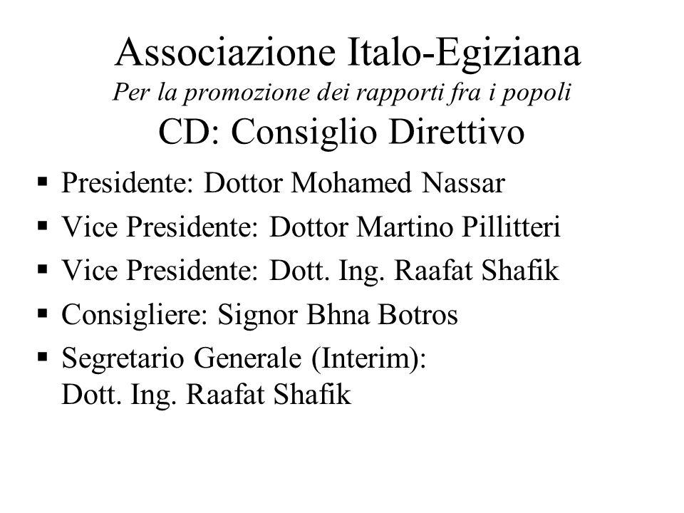 Associazione Italo-Egiziana Per la promozione dei rapporti fra i popoli CD: Consiglio Direttivo