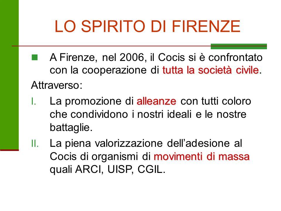 LO SPIRITO DI FIRENZE A Firenze, nel 2006, il Cocis si è confrontato con la cooperazione di tutta la società civile.