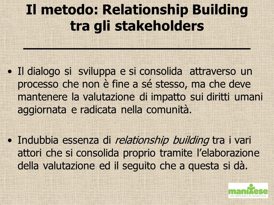 Il metodo: Relationship Building tra gli stakeholders __________________________