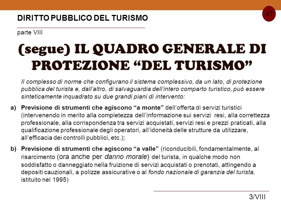 (segue) IL QUADRO GENERALE DI PROTEZIONE DEL TURISMO