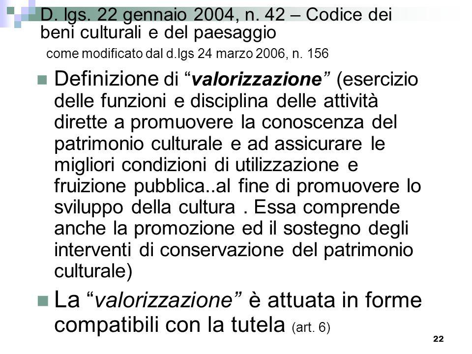D. lgs. 22 gennaio 2004, n. 42 – Codice dei beni culturali e del paesaggio come modificato dal d.lgs 24 marzo 2006, n. 156