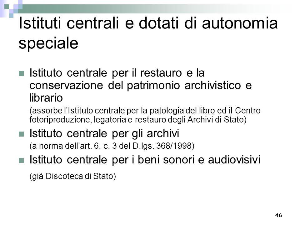 Istituti centrali e dotati di autonomia speciale