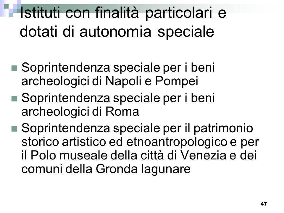 Istituti con finalità particolari e dotati di autonomia speciale