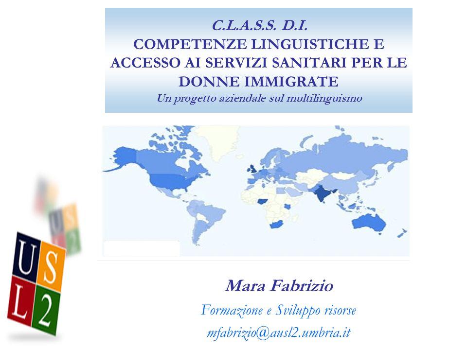 Mara Fabrizio Formazione e Sviluppo risorse mfabrizio@ausl2.umbria.it