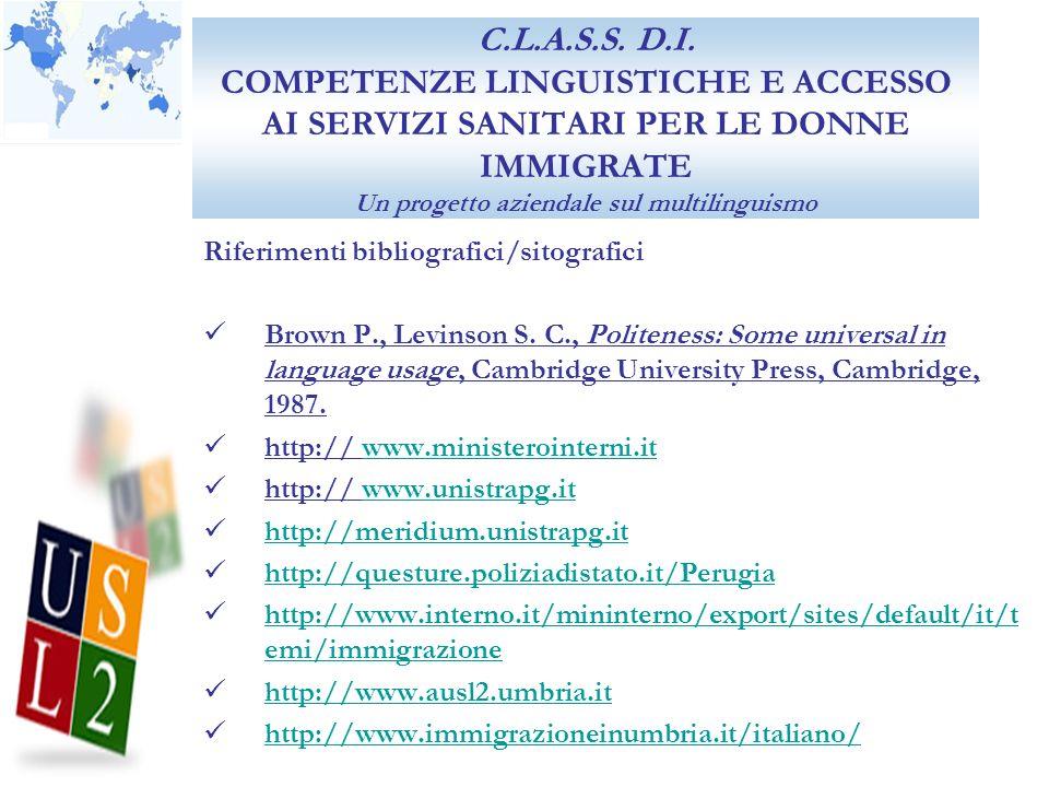 C.L.A.S.S. D.I. COMPETENZE LINGUISTICHE E ACCESSO AI SERVIZI SANITARI PER LE DONNE IMMIGRATE Un progetto aziendale sul multilinguismo