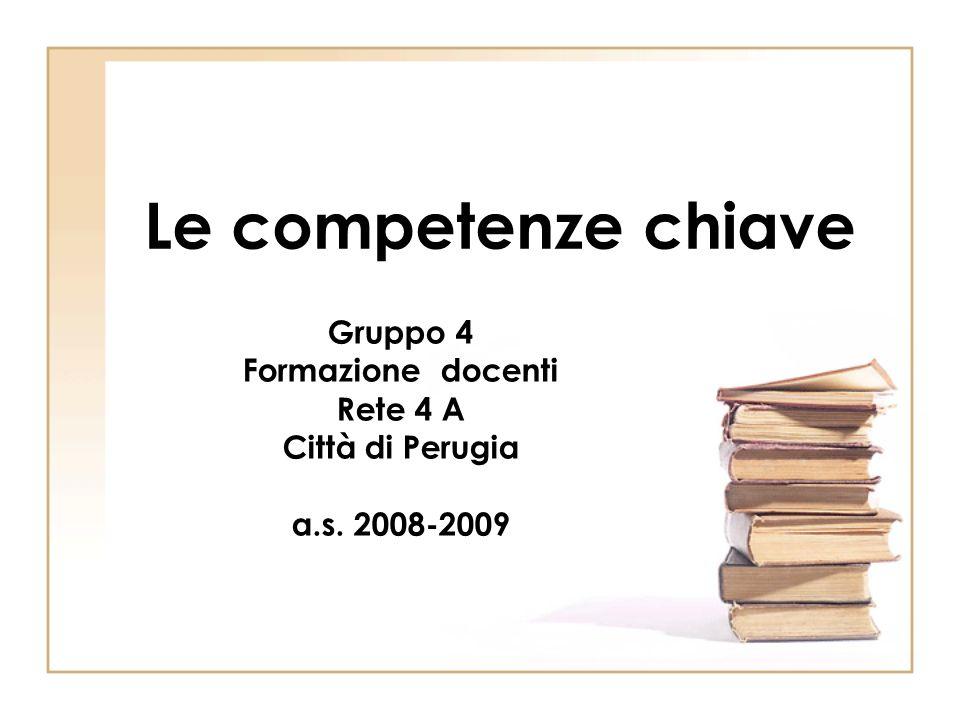 Gruppo 4 Formazione docenti Rete 4 A Città di Perugia a.s. 2008-2009