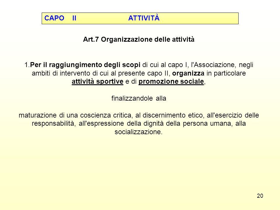 Art.7 Organizzazione delle attività