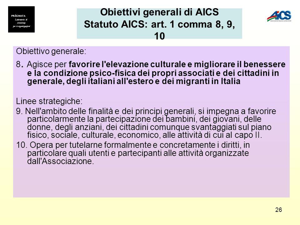 Obiettivi generali di AICS Statuto AICS: art. 1 comma 8, 9, 10