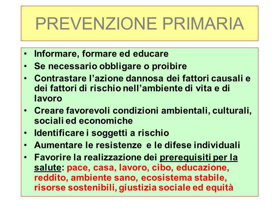 PREVENZIONE PRIMARIA Informare, formare ed educare