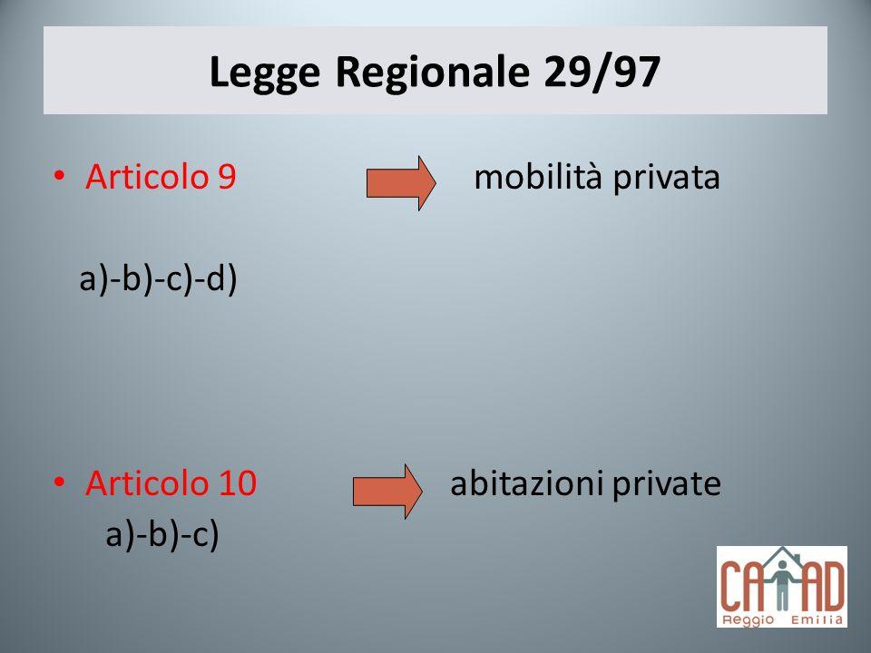 Legge Regionale 29/97 Articolo 9 mobilità privata a)-b)-c)-d)