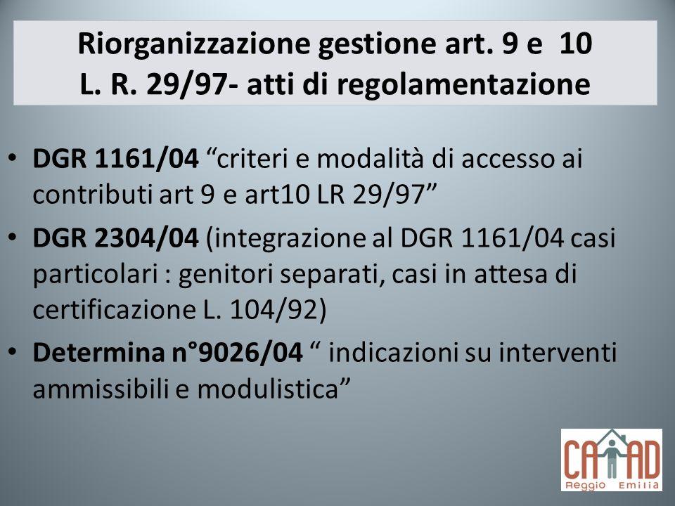 Riorganizzazione gestione art. 9 e 10 L. R