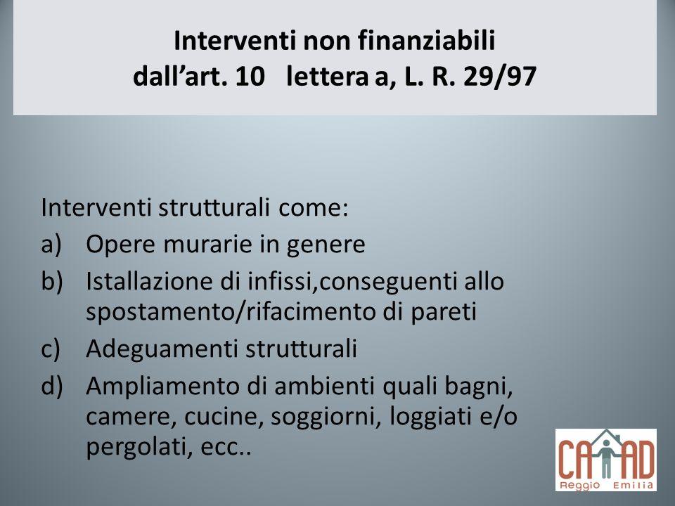 Interventi non finanziabili dall'art. 10 lettera a, L. R. 29/97