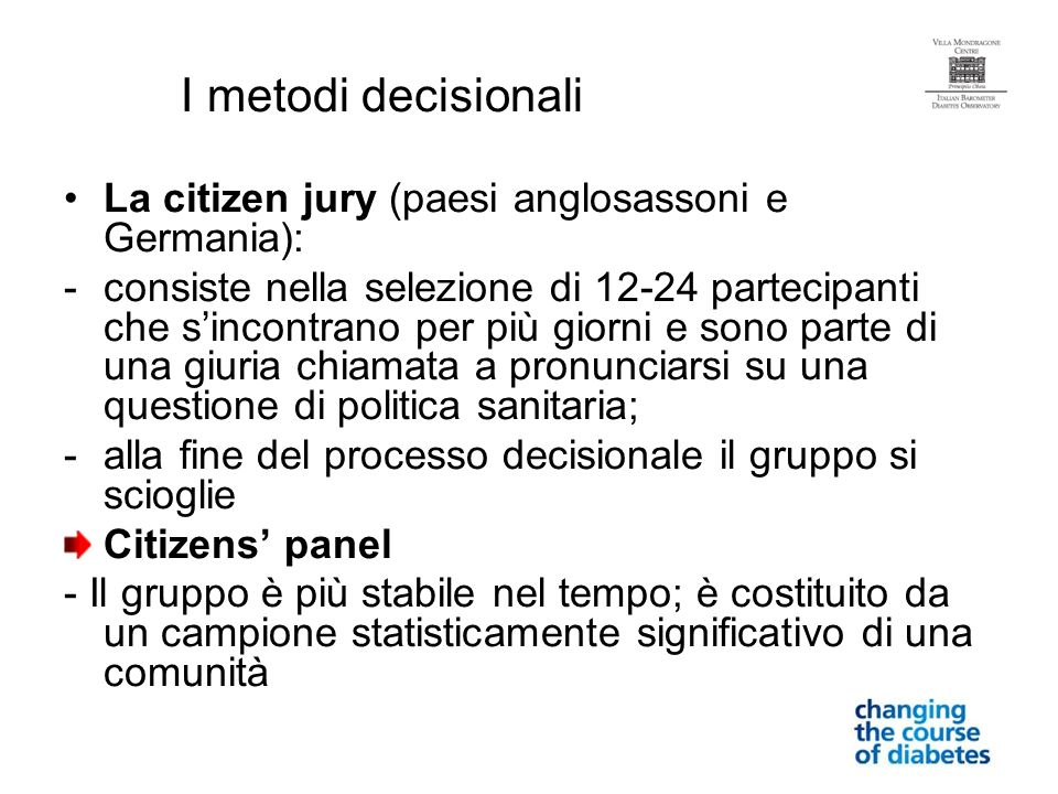 I metodi decisionali La citizen jury (paesi anglosassoni e Germania):