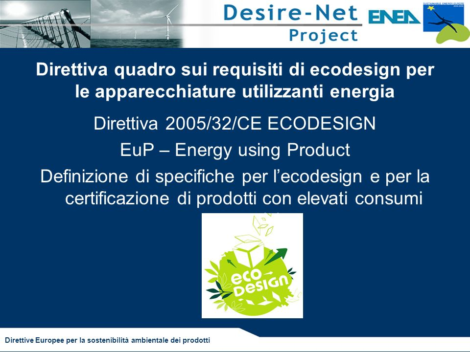 Direttiva 2005/32/CE ECODESIGN EuP – Energy using Product
