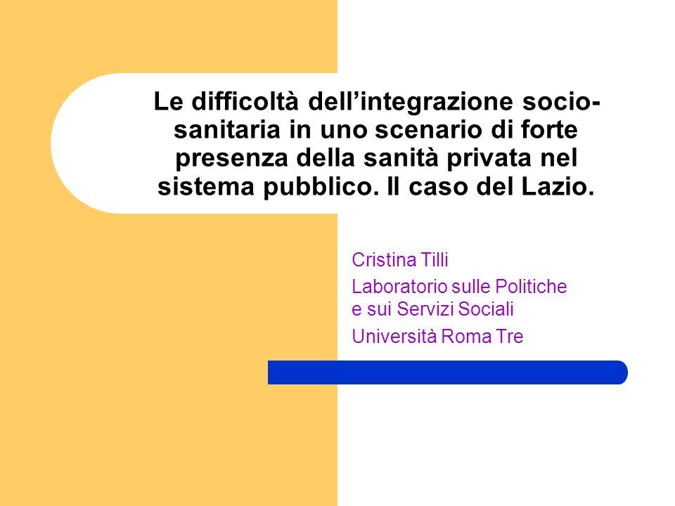 Le difficoltà dell'integrazione socio-sanitaria in uno scenario di forte presenza della sanità privata nel sistema pubblico. Il caso del Lazio.