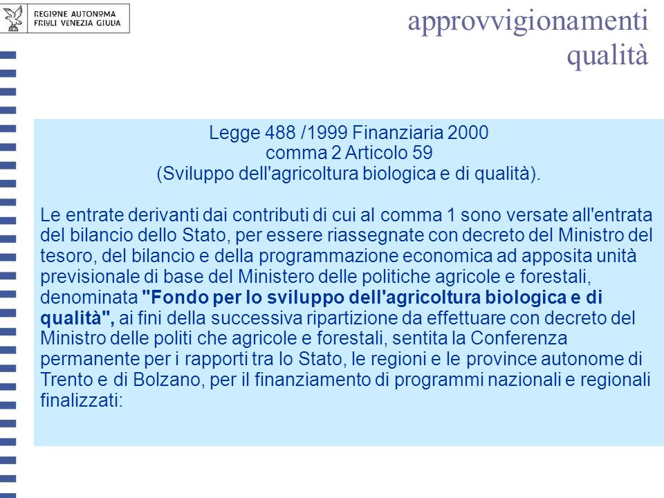 (Sviluppo dell agricoltura biologica e di qualità).