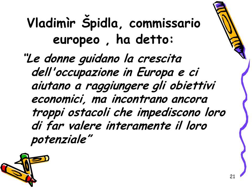 Vladimìr Špidla, commissario europeo , ha detto: