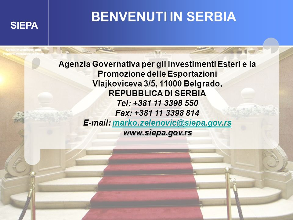 BENVENUTI IN SERBIA Serbia Investment and Export Promotion Agency.