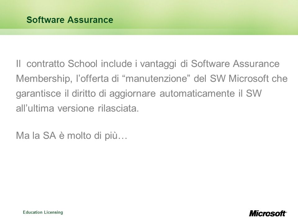 Il contratto School include i vantaggi di Software Assurance