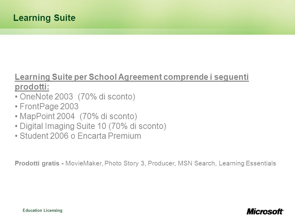 Learning Suite Learning Suite per School Agreement comprende i seguenti prodotti: OneNote 2003 (70% di sconto)