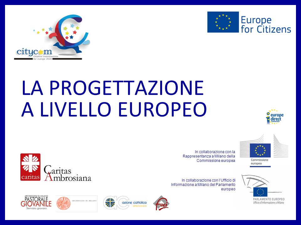 LA PROGETTAZIONE A LIVELLO EUROPEO