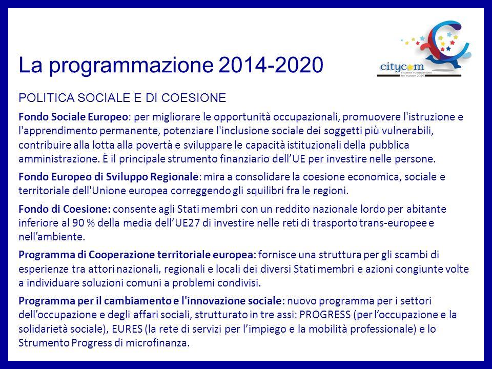 La programmazione 2014-2020 POLITICA SOCIALE E DI COESIONE