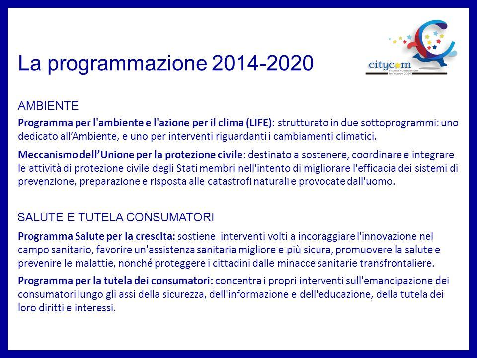 La programmazione 2014-2020 AMBIENTE SALUTE E TUTELA CONSUMATORI