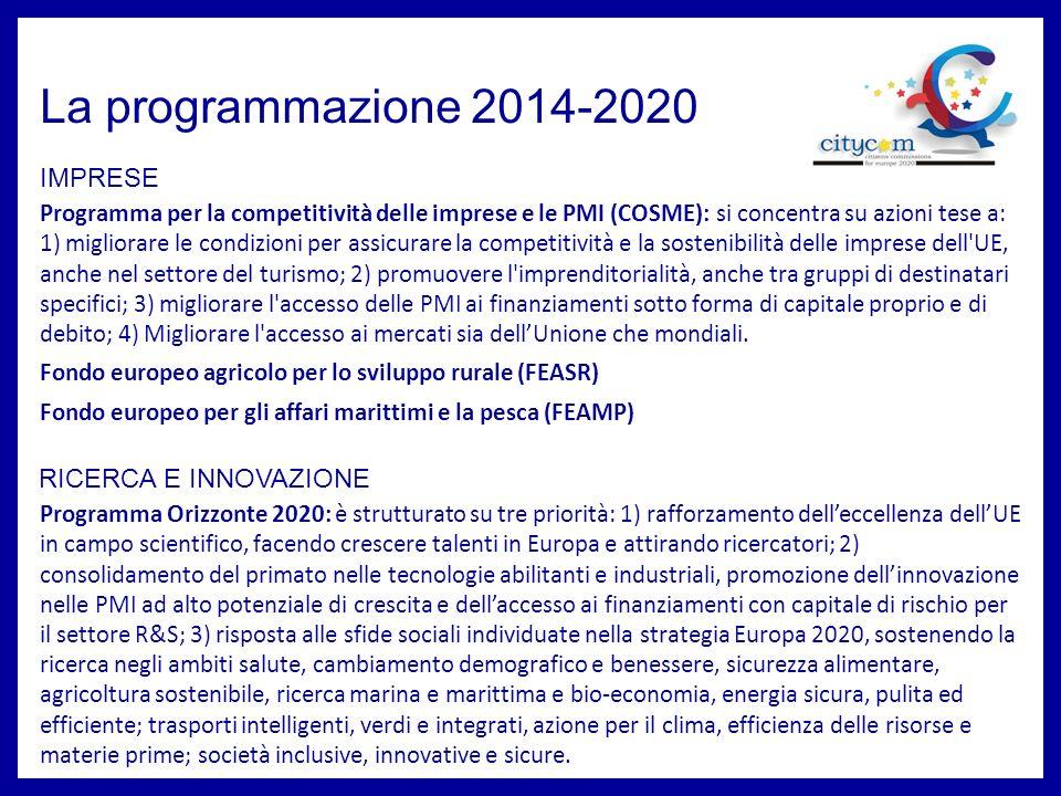 La programmazione 2014-2020 IMPRESE RICERCA E INNOVAZIONE